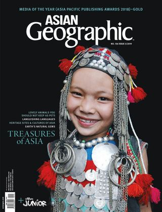 Get your digital copy of ASIAN Geographic-AG 03/2019 - 136 issue