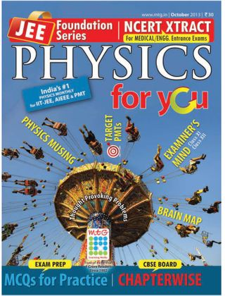 Physics For You Magazine October 2013 issue – Get your digital copy
