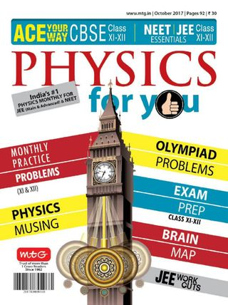 Physics For You Magazine October 2017 issue – Get your