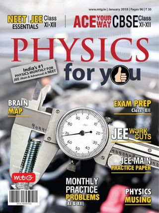 Physics For You Magazine January 2018 issue – Get your