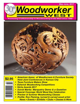 Woodworker West Magazine May-June, 2017 issue – Get your