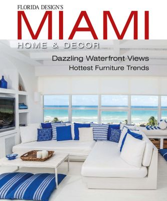 Miami Home Amp Decor Magazine Issue 10 4 Issue Get Your Digital Copy
