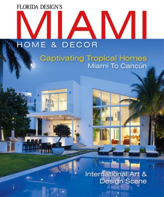 Miami Home Amp Decor Magazine Issue 11 1 Issue Get Your Digital Copy