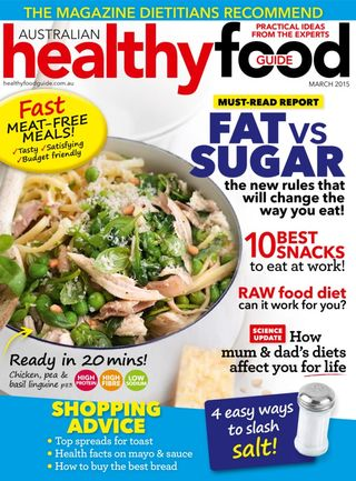 Healthy Food Guide Magazine March 2015 Issue Get Your