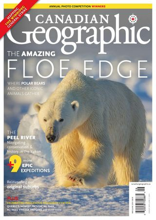 Canadian Geographic Magazine May/June 2019 issue – Get your