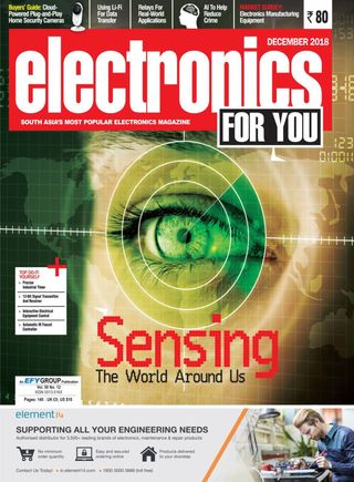 Electronics For You Magazine December 2018 issue – Get your