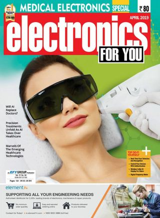 Electronics For You Magazine April 2019 issue – Get your